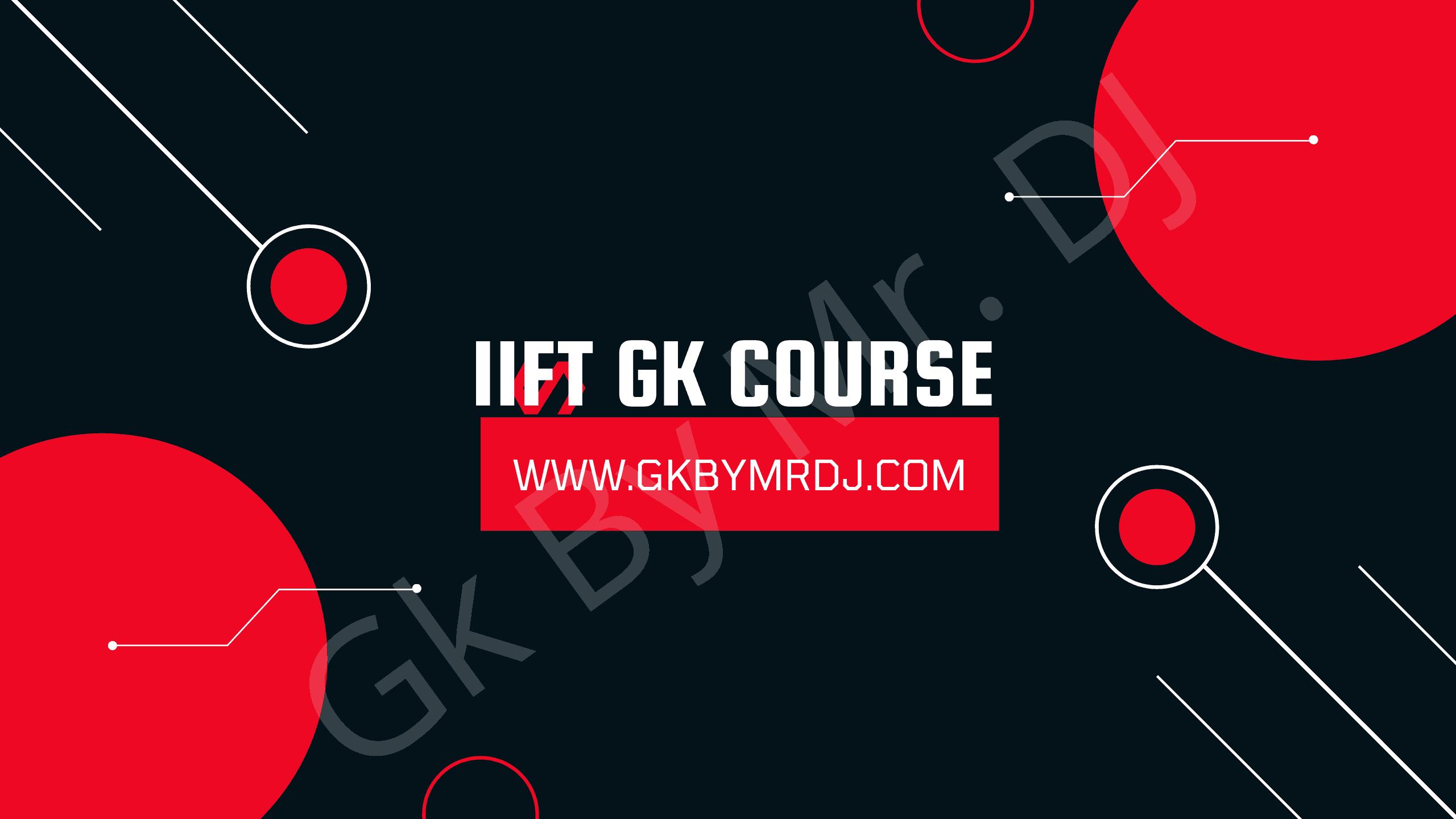 ( Best ) IIFT GK Course 2021-22 Gk By Mr. DJ